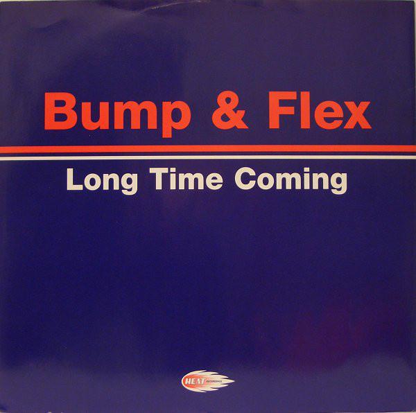 Bump & Flex – Long Time Coming