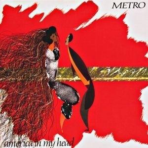 Metro - America In My Head