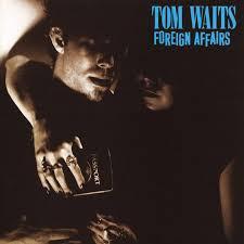 Waits, Tom - Foreign Affairs