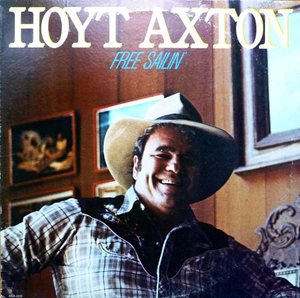 Axton, Hoyt  – Free Sailin'