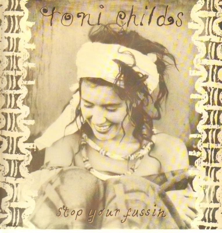Childs, Toni - Stop Your Fussin'
