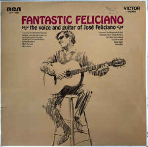Feliciano Jose  ‎– Fantastic Feliciano - The Voice And Guitar Of José Feliciano