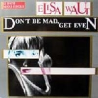 Waut, Elisa - Don't Be Mad, Get Even