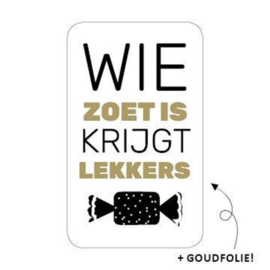 Sticker | Wie zoet is...