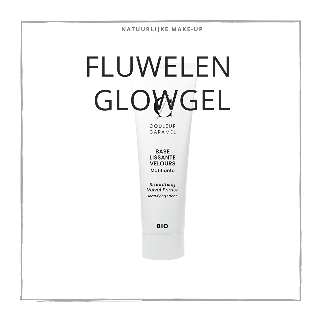 natuurlijke make-up Glow Gel CouleurCaramelmakeup.nl
