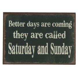 Magneet 'Better days are coming...'