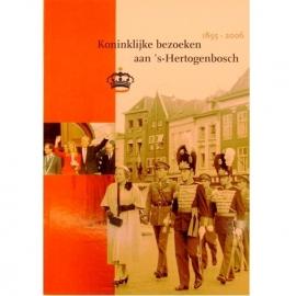 koninklijke bezoeken aan `s-Hertogenbosch 1895-2006