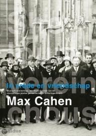 Max Cahen. In vrede en vriendschap.