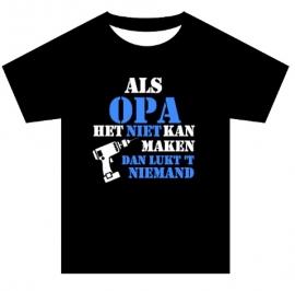 """T-shirt """"Als OPA/PAPA het niet kan"""" VOLWASSEN MATEN"""