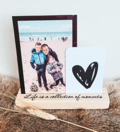Houten standaard | Life is a collection of moments