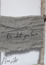 "Nino39 Shabby doek ""Do what you love"""