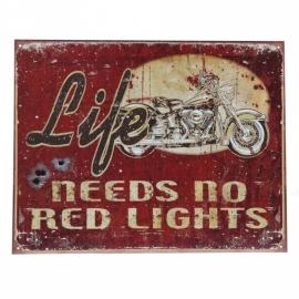 Metalen plaat groot 44. Life needs no red lights