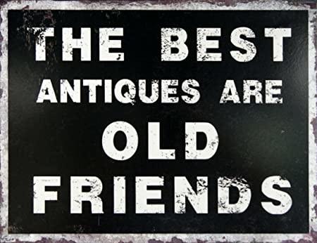Metalen Wandplaat - The Best Antiques Are Old Friends