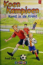 Fred Diks - Koen Kampioen komt in de krant