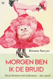 Kirsten Sawyer - Morgen ben ik de bruid