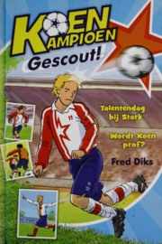 Fred Diks - Koen Kampioen gescout!