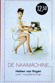 Heleen van Royen - de Naaimachine
