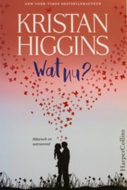 Kristan Higgins - Wat nu?