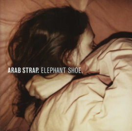 Arab Strap ‎– Elephant Shoe