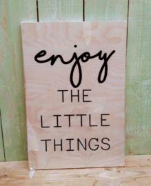 Bord met tekst - Enjoy the little things -