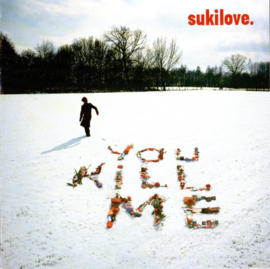 Sukilove ‎– You Kill Me