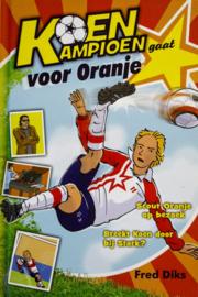 Fred Diks - Koen Kampioen gaat voor oranje