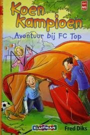 Fred Diks - Koen Kampioen avontuur bij FC top