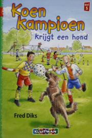 Fred Diks - Koen Kampioen krijgt een hond