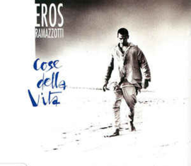 Eros Ramazzotti – Cose Della Vita