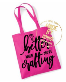 Katoenen tas - Life is better when you're Crafting