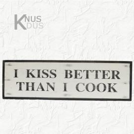 Houten tekstbord `I kiss …..`