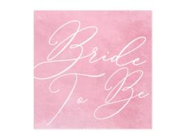 Servetten ' Bride toBe' roze (20st)