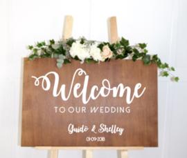 Welkomstbord 15 Welcome to our wedding + jullie namen + datum