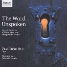Gallicantus - The Word Unspoken - Byrd + de Monte | CD