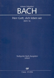 Herr Gott dich loben wir : Kantate  BWV16- Bach