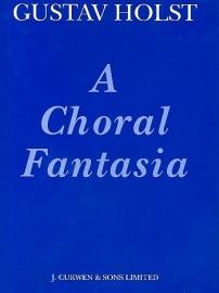 A Choral Fantasia - Gustav Holst
