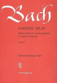 Bisher habt ihr nichts gebeten in meinem Namen , Kantate 87 BWV87 - Bach | Breitkopf