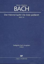 Der Himmel lacht die Erde jubilieret : Kantate BWV31-Bach