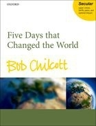 Five days that changed the world - Chilcott
