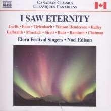 Elora Festival Singers - I Saw Eternity | CD