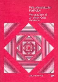Wir glauben all an einen Gott- Mendelssohn | Carus