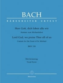 Herr Gott dich loben alle wir , Kantate 130 BWV130 - Bach | Barenreiter