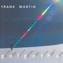 Golgotha- Frank Martin | CD