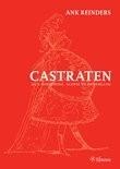 Castraten - hun oorsprong, glorie en ondergang