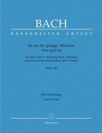 Es ist dir gesagt Mensch was gut ist , Kantate 45 BWV45 - Bach | Barenreiter