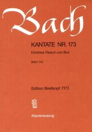 Erhöhtes Fleisch und Blut , Kantate 173 BWV173- Bach | Breitkopf