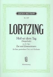 Heil sei dem Tag - Lortzing