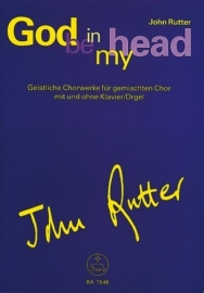 God be in my Head - John Rutter | Barenreiter