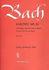 Christus der ist mein Leben , Kantate 95 BWV95- Bach | Breitkopf