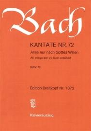Alles nur nach Gottes Willen , Kantate 72 BWV72 - Bach | Breitkopf
